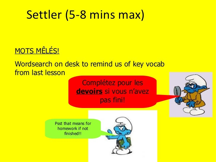 Settler (5-8 mins max)MOTS MÊLÉS!Wordsearch on desk to remind us of key vocabfrom last lesson                   Complétez ...