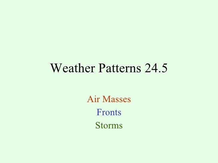Weather Patterns 24.5 Air Masses Fronts Storms