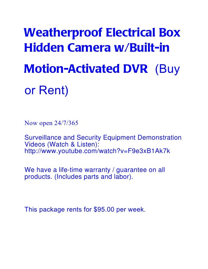 Weatherproof Electrical BoxHidden Camera w/Built-inMotion-Activated DVR (Buyor Rent)Now open 24/7/365Surveillance and Secu...