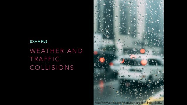 H O W T O C O M B I N E T H E D ATA Find out how weather impacts traffic collisions in New York: https://medium.com/ibm-wa...