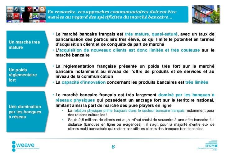 En revanche, ces approches communautaires doivent être                  menées au regard des spécificités du marché bancai...