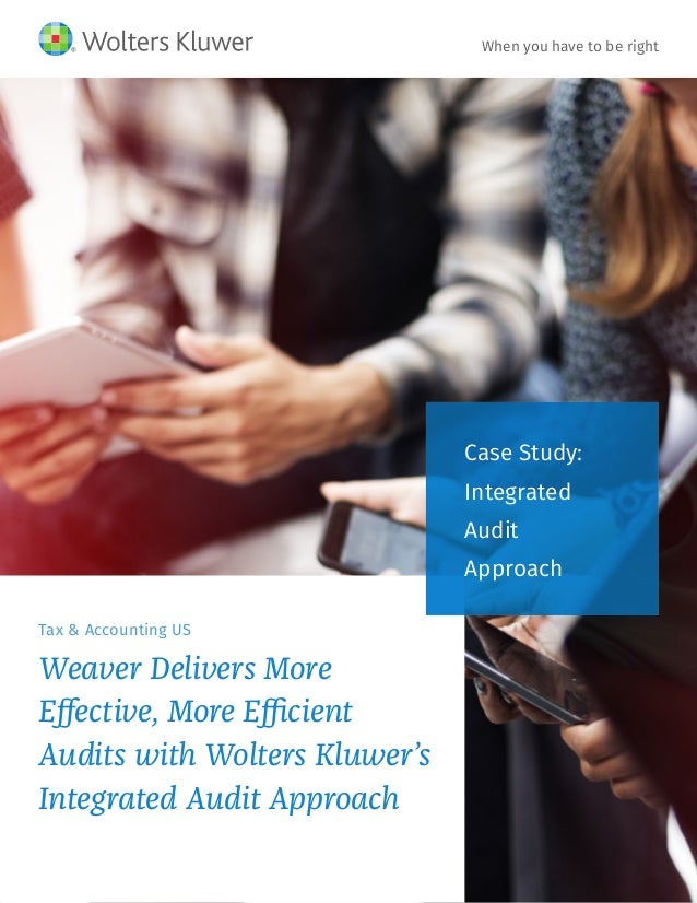 Tax & Accounting US Weaver Delivers More Effective, More Efficient Audits with Wolters Kluwer's Integrated Audit Approach ...