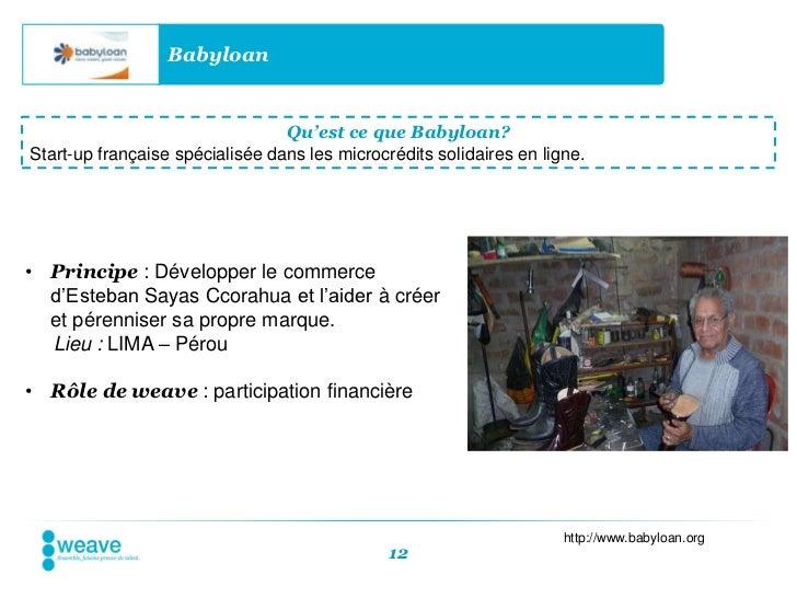 Babyloan                                 Qu'est ce que Babyloan?Start-up française spécialisée dans les microcrédits solid...
