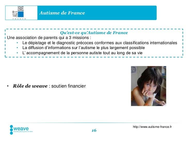Autisme de France                            Qu'est-ce qu'Autisme de FranceUne association de parents qui a 3 missions :  ...