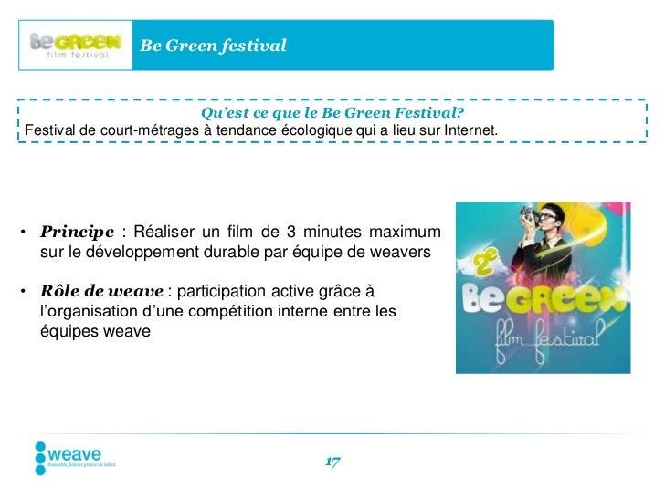 Be Green festival                          Qu'est ce que le Be Green Festival?Festival de court-métrages à tendance écolog...