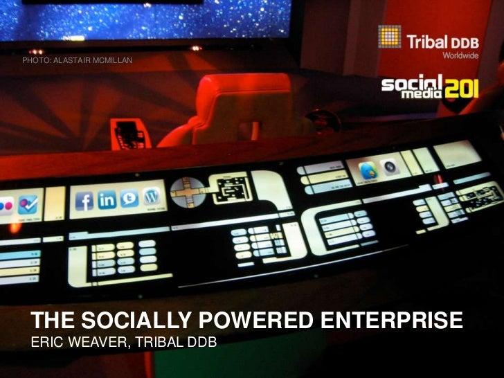 THE SOCIALLY POWERED ENTERPRISE<br />ERIC WEAVER, TRIBAL DDB CANADA<br />PHOTO: ALASTAIR MCMILLAN<br />