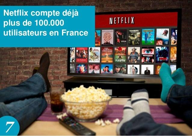 7 Netflix compte déjà plus de 100.000 utilisateurs en France