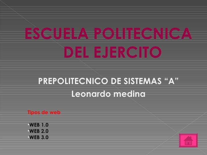 """<ul><li>ESCUELA POLITECNICA DEL EJERCITO </li></ul><ul><li>PREPOLITECNICO DE SISTEMAS """"A"""" </li></ul><ul><li>Leonardo medin..."""
