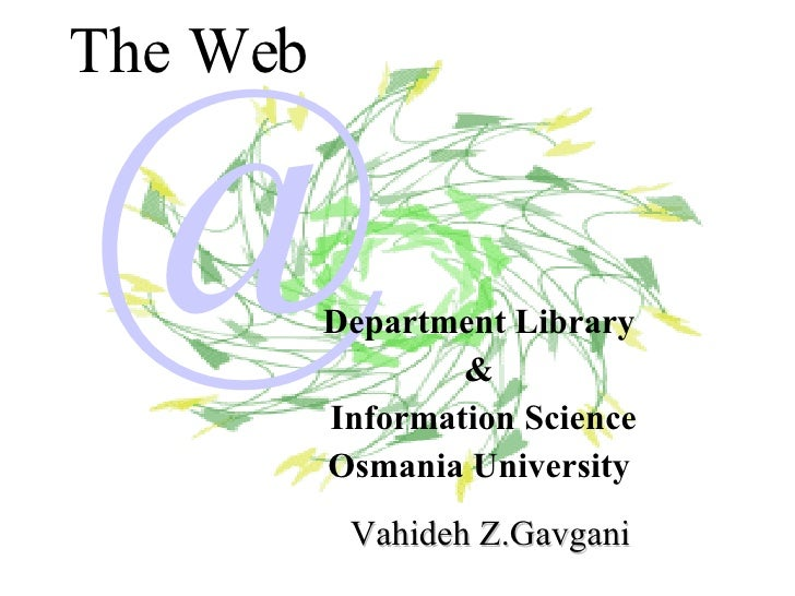 The Web Vahideh Z.Gavgani @ Department Library  &  Information Science Osmania University