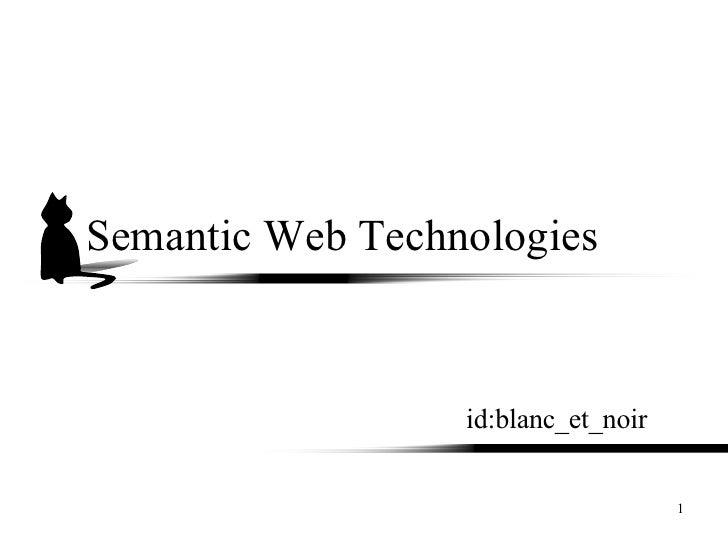 Semantic Web Technologies id:blanc_et_noir