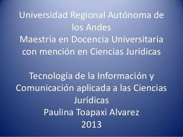 Universidad Regional Autónoma delos AndesMaestría en Docencia Universitariacon mención en Ciencias JurídicasTecnología de ...