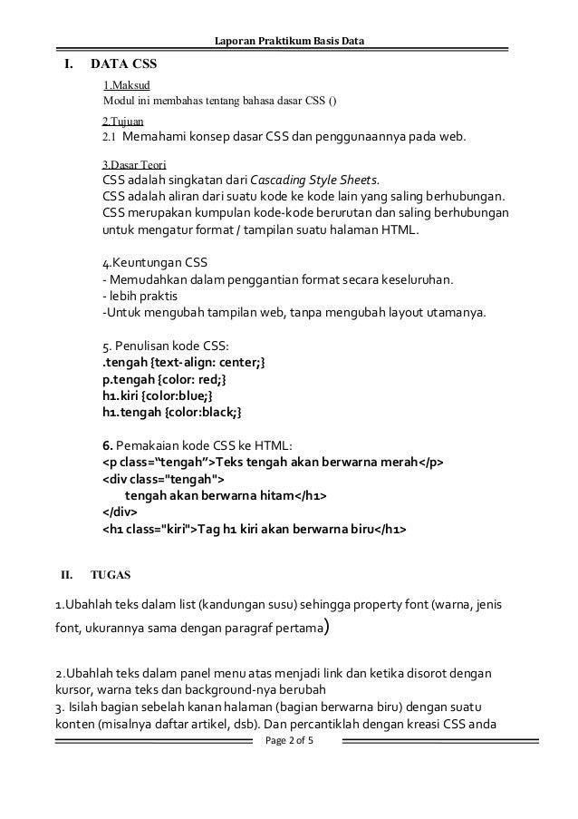 Laporan Praktikum Basis Data I. DATA CSS 1.Maksud Modul ini membahas tentang bahasa dasar CSS () 2.Tujuan 2.1 Memahami kon...