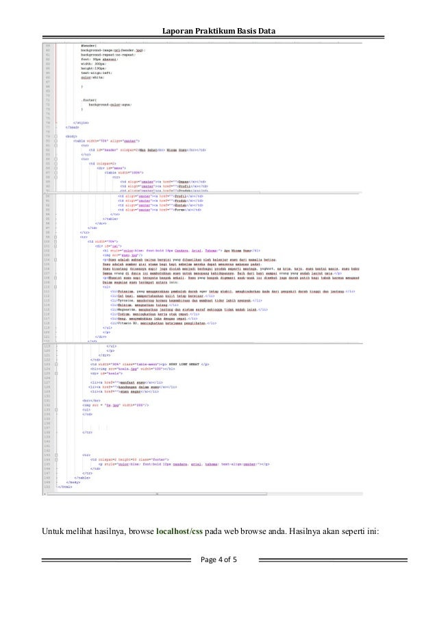 Laporan Praktikum Basis Data Untuk melihat hasilnya, browse localhost/css pada web browse anda. Hasilnya akan seperti ini:...