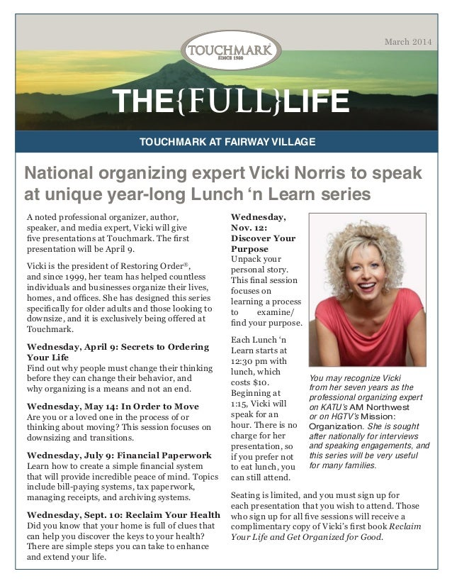 March 2014  THE{FULL}LIFE TOUCHMARK AT FAIRWAY VILLAGE  National organizing expert Vicki Norris to speak at unique year-lo...