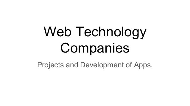 Web Technology Companies Projects and Development of Apps.