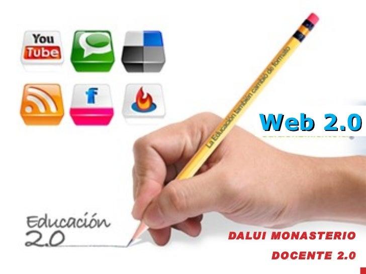 DALUI MONASTERIO DOCENTE 2.0 Web   2.0