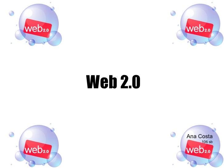 Web 2.0 Ana Costa 106 sb