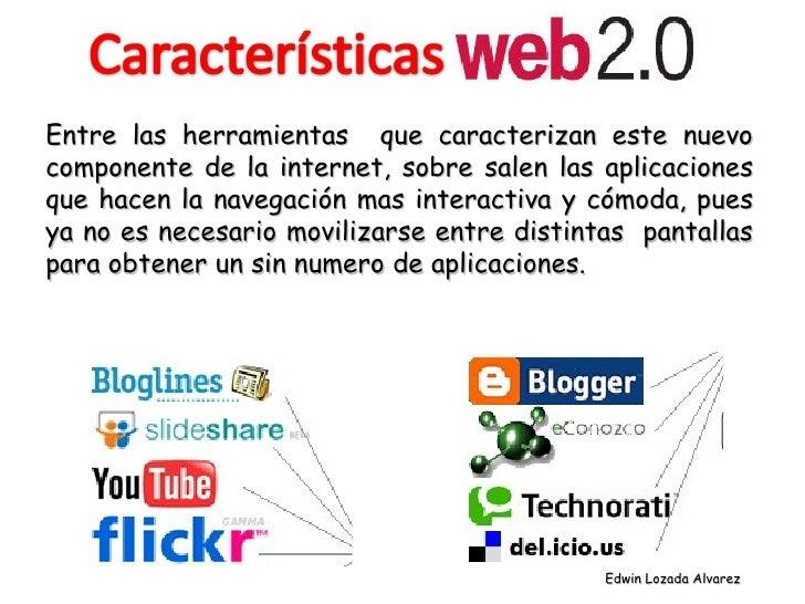 Entre las herramientas  que caracterizan este nuevo componente de la internet, sobre salen las aplicaciones que hacen la n...
