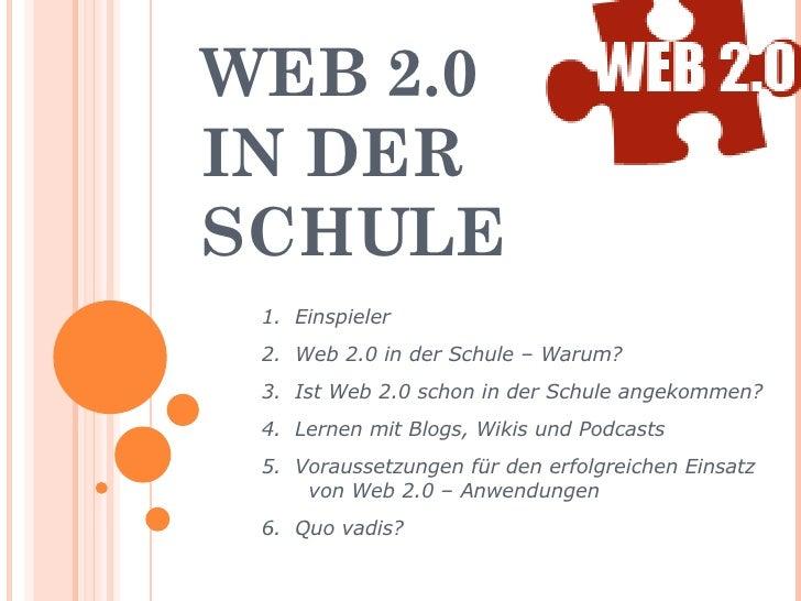 WEB 2.0  IN DER SCHULE 1.  Einspieler 2.  Web 2.0 in der Schule – Warum? 3.  Ist Web 2.0 schon in der Schule angekommen? 4...