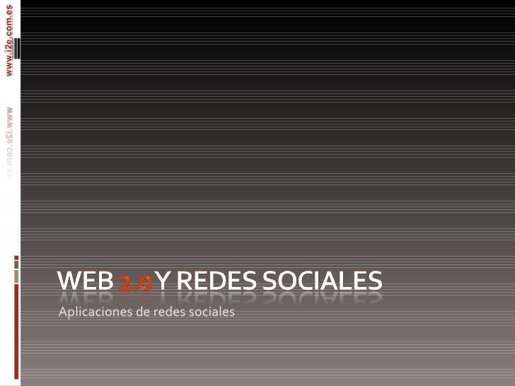 <ul><li>Aplicaciones de redes sociales </li></ul>