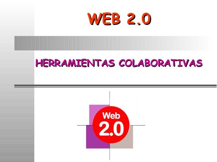 WEB 2.0 HERRAMIENTAS COLABORATIVAS Adelante