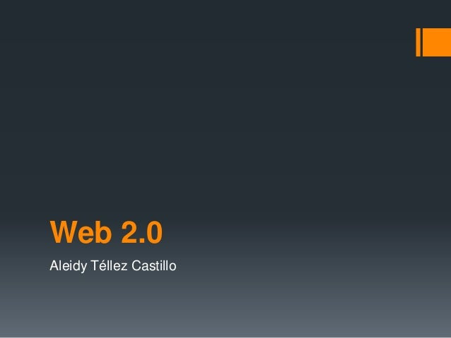 Web 2.0 Aleidy Téllez Castillo