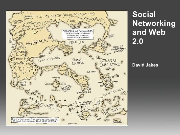 Social Networking and Web 2.0 David Jakes