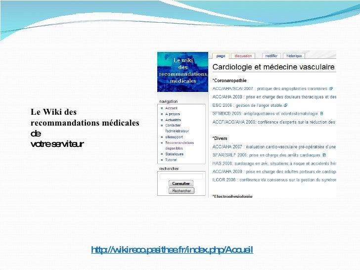 http://wikireco.pasithee.fr/index.php/Accueil Le Wiki des  recommandations médicales de votre serviteur