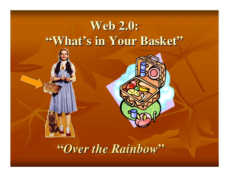 "Web 2.0: ""What's in Your Basket""      ""Over the Rainbow"""