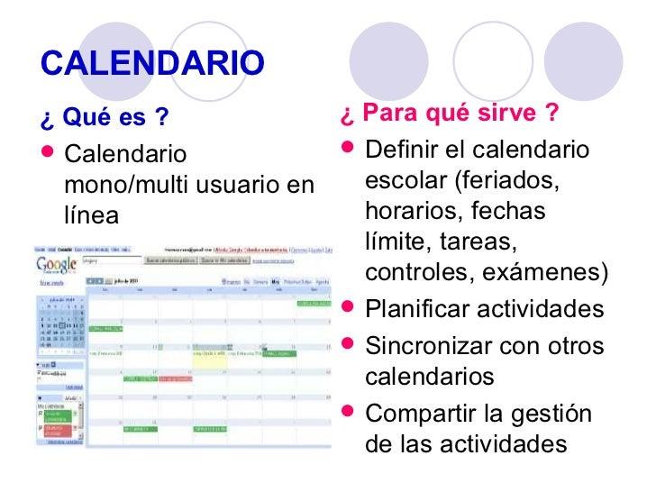 CALENDARIO <ul><li>¿ Qué es ? </li></ul><ul><li>Calendario mono/multi usuario en línea </li></ul><ul><li>¿ Para qué sirve ...