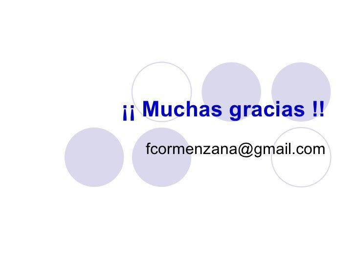 ¡¡ Muchas gracias !! [email_address]