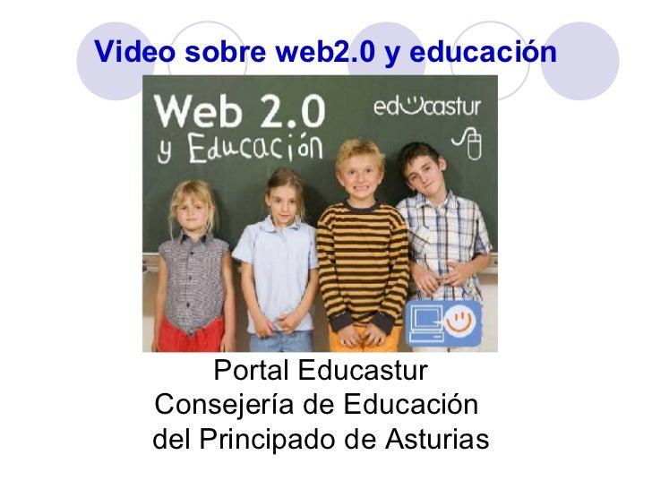 Video sobre web2.0 y educación Portal Educastur Consejería de Educación  del Principado de Asturias