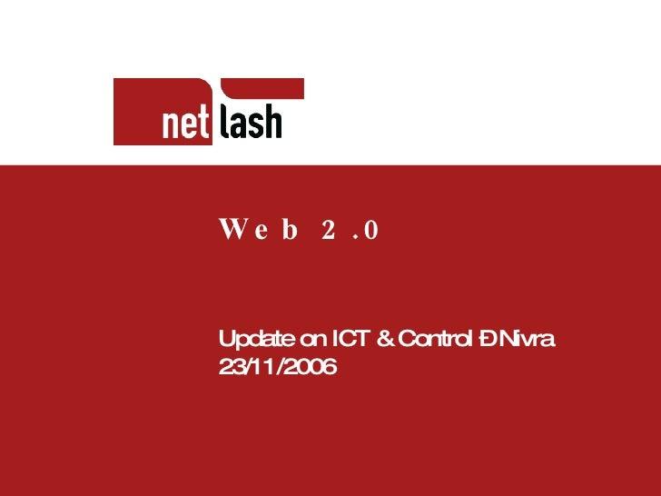 Titel tekst Beschrijving slide Web 2.0 Update on ICT & Control   – Nivra 23/11/2006