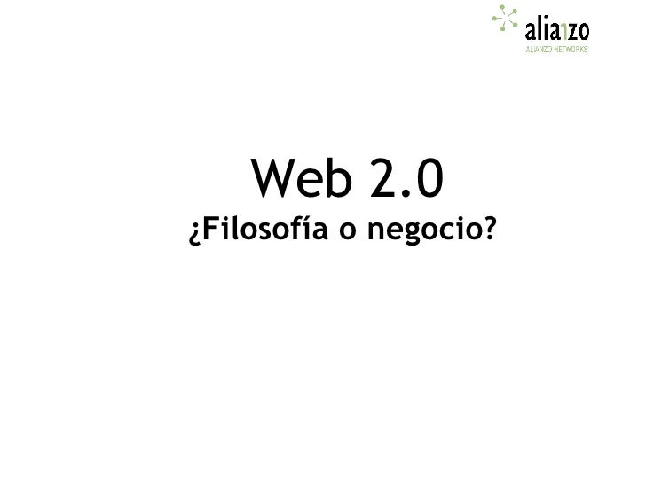 Visibilidad en Internet: memes y Google José A. Del Moral, Alianzo Web 2.0 ¿Filosofía o negocio?