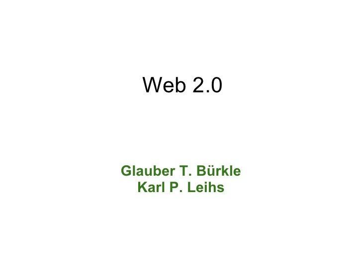 Web 2.0   Glauber T. Bürkle   Karl P. Leihs