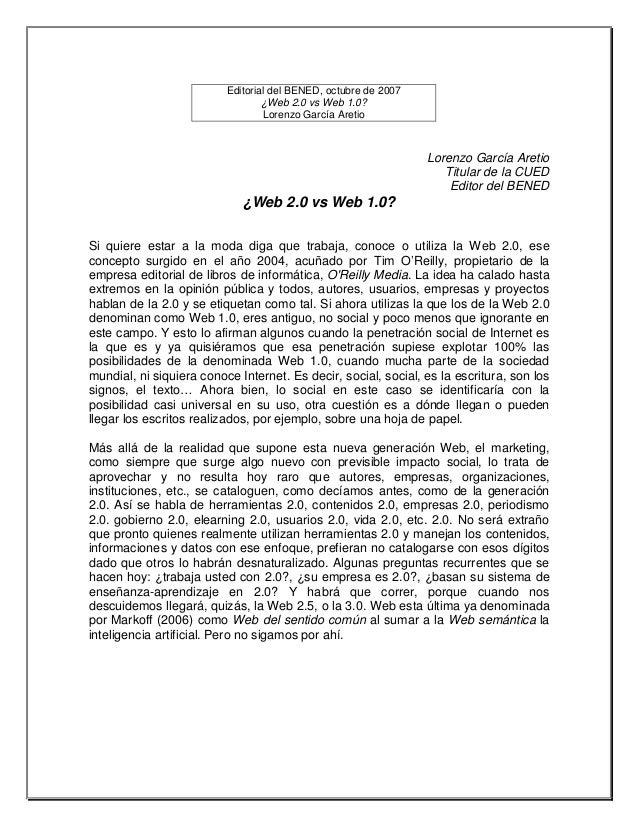 Editorial del BENED, octubre de 2007 ¿Web 2.0 vs Web 1.0? Lorenzo García Aretio Lorenzo García Aretio Titular de la CUED E...