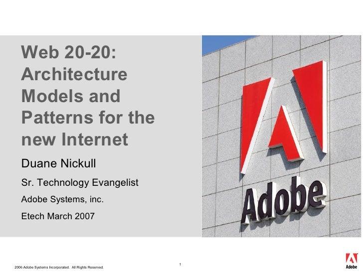 Web2020:     Architecture     Modelsand     Patternsforthe     newInternet     DuaneNickull     Sr.Technolog...