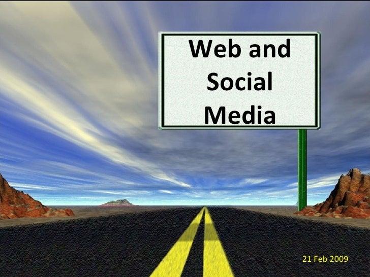 Web and Social Media 21 Feb 2009