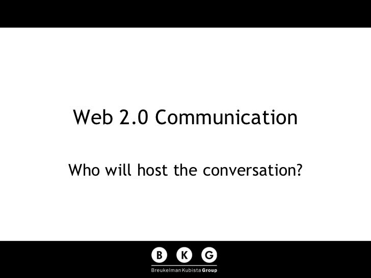 Web 2.0 Communication Who will host the conversation?