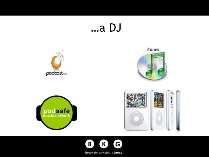 …a DJ