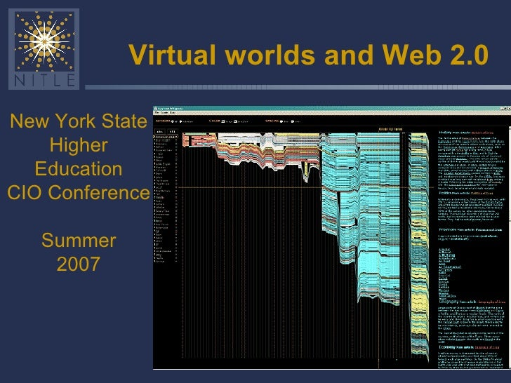 Virtual worlds and Web 2.0 New York State Higher Education CIO Conference Summer 2007
