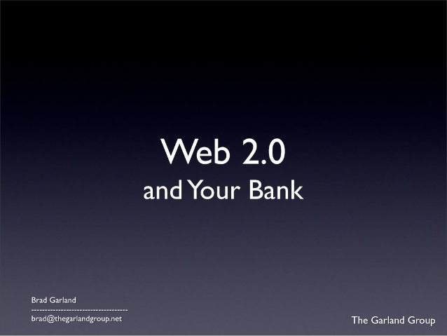Web 2.0 and your Bank - The Technology