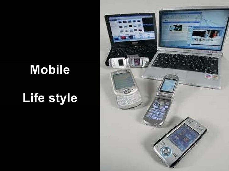 Mobile Life style