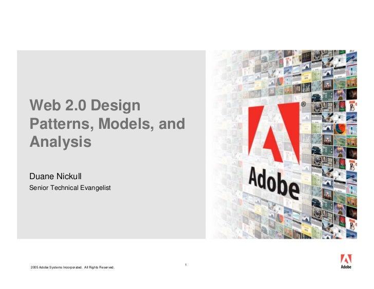Web 2.0 Design Patterns, Models, and Analysis  Duane Nickull Senior Technical Evangelist                                  ...