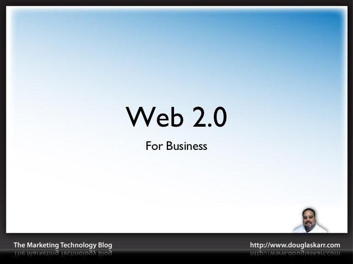 Web 2.0 <ul><li>For Business </li></ul>