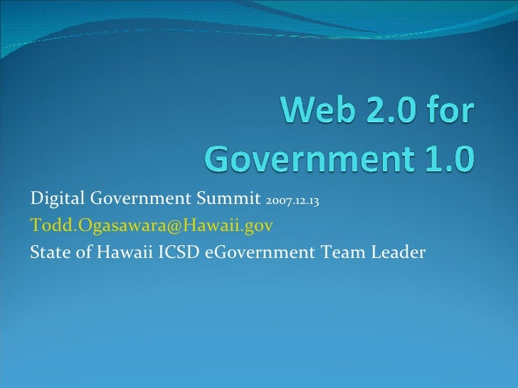 Digital Government Summit  2007.12.13 [email_address] State of Hawaii ICSD eGovernment Team Leader