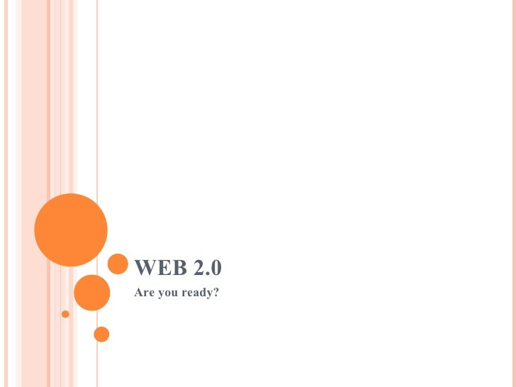 WEB 2.0 Are you ready?