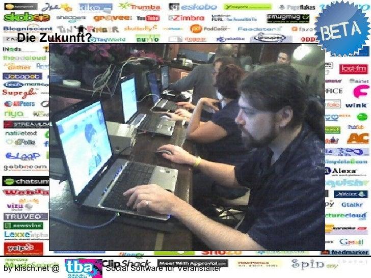 Die Zukunft?     by klisch.net @   Social Software für Veranstalter