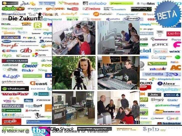 Die Zukunft!     by klisch.net @   Social Software für Veranstalter