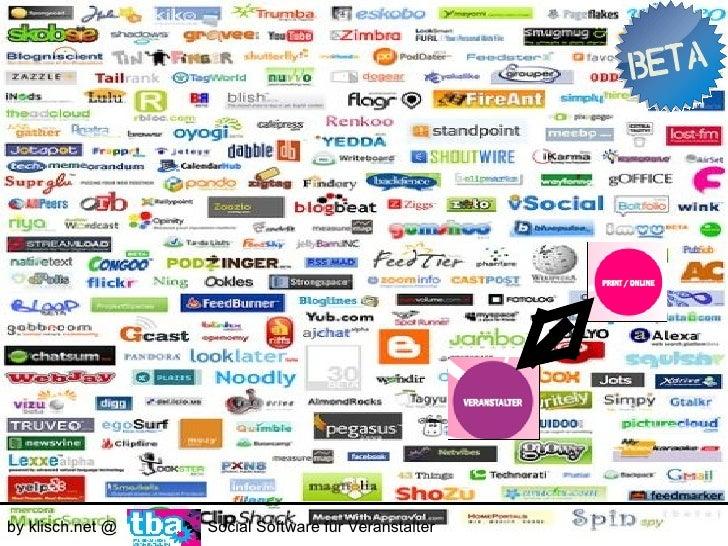 Der Status Quo     Der Zugang     Die Einsatzbereiche     by klisch.net @     Social Software für Veranstalter